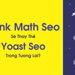 33 Lý Do Nên Sử Dụng Rank Math Seo Để Thay Thế Yoast Seo
