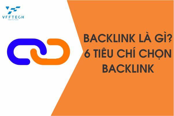 Backlink là gì? 6 Tiêu chí chọn Backlink CHẤT LƯỢNG cho SEO