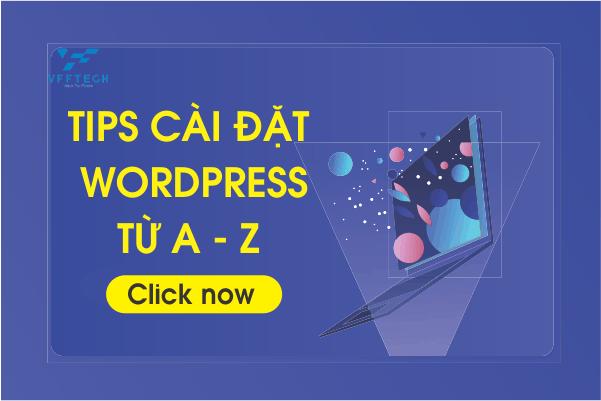 Tips cài đặt WordPress toàn tập từ A - Z năm 2020