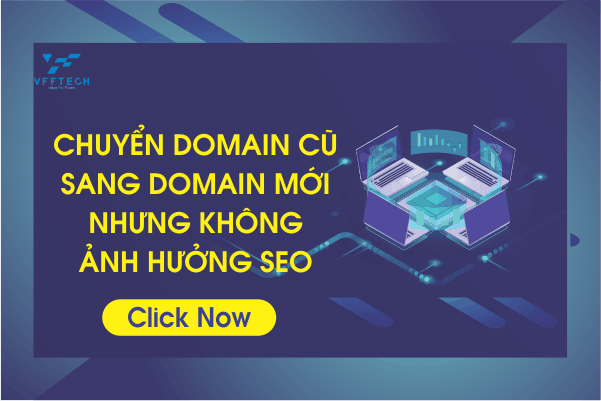 Chuyển Website Sang Domain Nhưng Không Ảnh Hưởng SEO