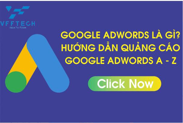 Google Adwords là Gì? Hướng Dẫn Quảng Cáo Google Adwords