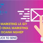 Email Marketing Là Gì? 4 Bước Hoàn Thiện Email Marketing