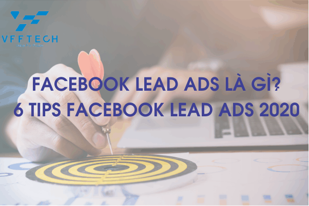 Facebook Lead Ads là Gì? 6 Tips Facebook Lead Ads 2020