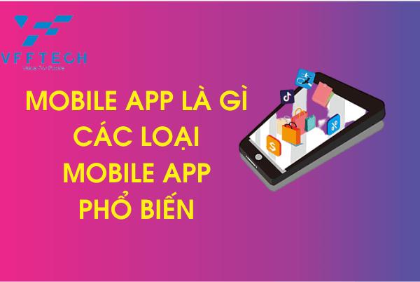 Mobile App là gì?|Các loại Mobile App phổ biến 2020