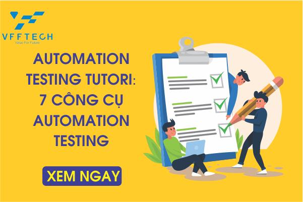 Automation Testing Tutori: 7 Công cụ Automation Testing