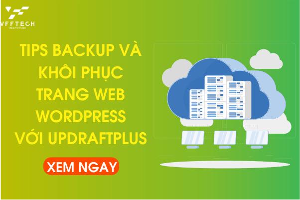 Tips Backup và khôi phục trang Web của bạn với UpdraftPlus