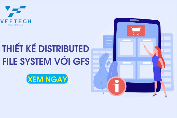 Thiết kế Distributed File System với GFS Phần 1